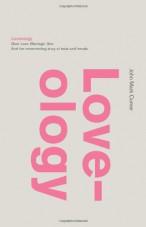 Loveology: God. Love. Marriage. Sex.