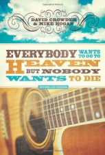 Everybody Wants to Go to Heaven (But Nobody Wants to Die)