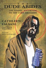 The Dude Abides: The Gospel According to the Coen Brothers
